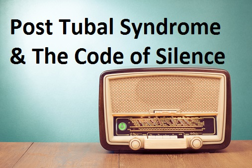 Post Tubal Ligation Syndrome - The Code of Silence