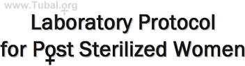 Laboratory Protocal for Post Sterilized Women