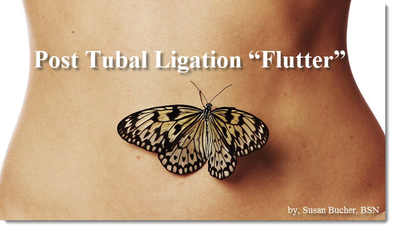 Post Tubal Ligation Flutter