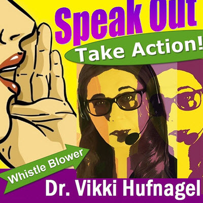 "Subscribe to the Podcast and ""Speak Out"" with whistle blower Dr. Vikki Hufnagel and other health rights advocates."